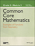 Common Core Mathematics, a Story of Ratios: Grade 8, Module 5: Examples of Functions from Geometry (Common Core Mathematics - New York)