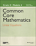 Common Core Mathematics, a Story of Ratios: Grade 8, Module 4: Linear Equations (Common Core Mathematics - New York)