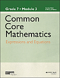 Common Core Mathematics, a Story of Ratios: Grade 7, Module 3: Expressions and Equations (Common Core Mathematics - New York)