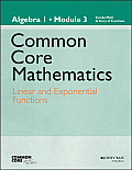 Common Core Mathematics, a Story of Functions: Algebra I, Module 3: Linear and Exponential Functions (Common Core Mathematics - New York)