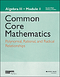 Eureka Math, a Story of Functions: Algebra II, Module 1: Polynomial, Rational, and Radical Relationships (Common Core Mathematics - New York)