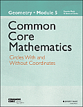 Eureka Math, a Story of Functions: Geometry, Module 5: Circles with and Without Coordinates (Common Core Mathematics - New York)