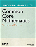 Eureka Math, a Story of Functions: Pre-Calculus, Module 2: Vectors and Matrices (Common Core Mathematics - New York)