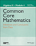 Eureka Math, a Story of Functions: Algebra II, Module 4: Inferences and Conclusions from Data (Common Core Mathematics - New York)