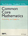 Eureka Math, a Story of Functions: Pre-Calculus, Module 5: Probability and Statistics (Common Core Mathematics - New York)