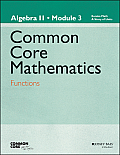 Eureka Math, a Story of Functions: Algebra II, Module 3: Functions (Common Core Mathematics - New York)