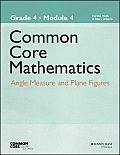 Common Core Mathematics, a Story of Units: Grade 4, Module 4: Angle Measure and Plane Figures (Common Core Mathematics - New York)