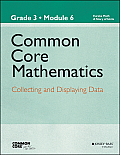 Common Core Mathematics, a Story of Units: Grade 3, Module 6: Collecting and Displaying Data (Common Core Mathematics - New York)