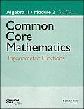 Eureka Math, a Story of Functions: Algebra II, Module 2: Trigonometric Functions (Common Core Mathematics - New York)