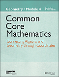 Eureka Math, a Story of Functions: Geometry, Module 4: Connecting Algebra and Geometry Through Coordinates (Common Core Mathematics - New York)