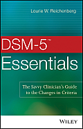 Dsm 5 Tm Essentials The Savvy Clinicians Guide To The Changes In Criteria