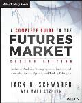 A Complete Guide to the Futures Market: Fundamental Analysis, Technical Analysis, Trading, Spreads and Options (Wiley Trading)