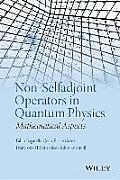 Non-Selfadjoint Operators in Quantum Physics: Mathematical Aspects