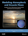 Geophysical Monograph #205: Modeling Atmospheric and Oceanic Flows: Insights from Laboratory Experiments and Numerical Simulations