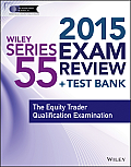 Wiley Series 55 Exam Review 2015 + Test Bank: The Equity Trader Qualification Examination