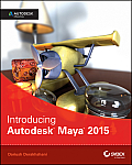 Introducing Autodesk Maya 2015 Autodesk Official Press