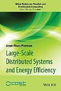 Large-Scale Distributed Systems and Energy Efficiency: A Holistic View (Wiley Series on Parallel and Distributed Computing)