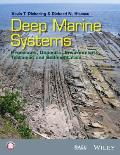 Deep Marine Systems: Processes, Deposits, Environments, Tectonic and Sedimentation (Wiley Works)