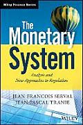 The Monetary System: Analysis and New Approaches to Regulation (Wiley Finance)