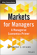 Markets for Managers: A Managerial Economics Primer (Wiley Finance)