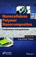 Nanocellulose Polymer Nanocomposites: Fundamentals and Applications (Polymer Science and Plastics Engineering)