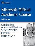 70 412 Configuring Advanced Windows Server 2012 Services R2 Lab Manual