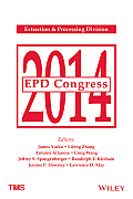EPD Congress: Proceedings of Symposia Sponsored by the Extraction & Processing Division (EPD) of the Minerals, Metals & Materials So