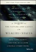 Inquiry Into the Nature & Causes of the Wealth of States How Taxes Energy & Worker Freedom Change Everything