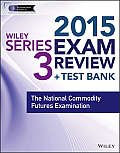 Wiley Series 3 Exam Review: National Commodity Futures Examination [With Access Code]