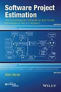 Software Project Estimation: The Fundamentals for Providing High Quality Information to Decision Makers