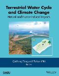 The Terrestrial Water Cycle: Natural and Human-Induced Changes: Natural and Human-Induced Changes (Geophysical Monograph)