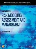 Risk Modeling, Assessment, and Management (Wiley Series in Systems Engineering and Management)