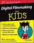 Digital Filmmaking for Kids for Dummies (For Kids for Dummies)