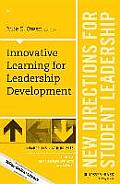 Innovative Learning for Leadership Development: New Directions for Student Leadership, Number 145