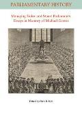 Managing Tudor and Stuart Parliaments: Essays in Memory of Michael Graves