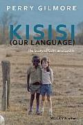 Kisisi Our Langauge The Story Of Colin & Sadiki