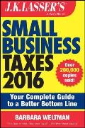 J.K. Lasser's Small Business Taxes: Your Complete Guide to a Better Bottom Line (J.K. Lasser)