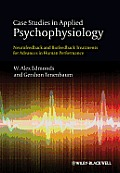 Case Studies in Applied Psychophysiology: Neurofeedback and Biofeedback Treatments for Advances in Human Performance