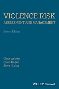 Violence Risk - Assessment and Management: Advances Through Structured Professional Judgement and Sequential Redirections
