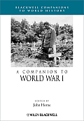A Companion to World War I (Blackwell Companions to World History)