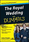 The Royal Wedding for Dummies (For Dummies)