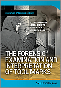 The Forensic Examination and Interpretation of Tool Marks (Essential Forensic Science)