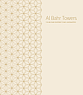 Al Bahar Towers: The Abu Dhabi Investment Council Headquarters Cover