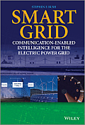 Smart Grid: Communication-Enabled Intelligence for the Electric Power Grid (Wiley - IEEE)