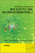 Practical Methods for Biocatalysis and Biotransformations 2