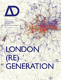 London (Re)Generation Ad: Architectural Design (Architectural Design)