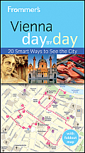 Frommer's Vienna Day by Day [With Foldout Map] (Frommer's Day by Day: Vienna)