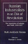 Russian Industrialists in an Era of Revolution: The Association of Industry and Trade, 1906-1917