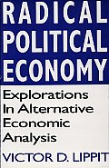Radical Political Economy: Explorations in Alternative Economic Analysis