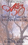 After 50: Spiritually Embracing Your Own Wisdom Years Cover
